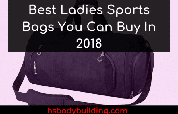 Best Ladies Sports Bags You Can Buy In 2018