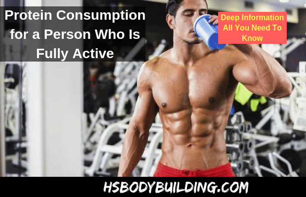Protein Consumption for a Person Who Is Fully Active
