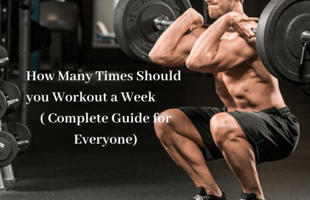 How Many Times Should you Workout a Week – ( Complete Guide for Everyone)